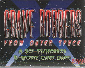 Grave Robbers from Outer Space: A Sci-Fi/Horror B-Movie Card Game